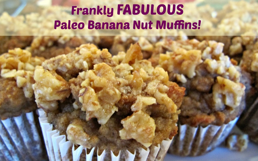 Frankly Fabulous Banana Nut Muffins