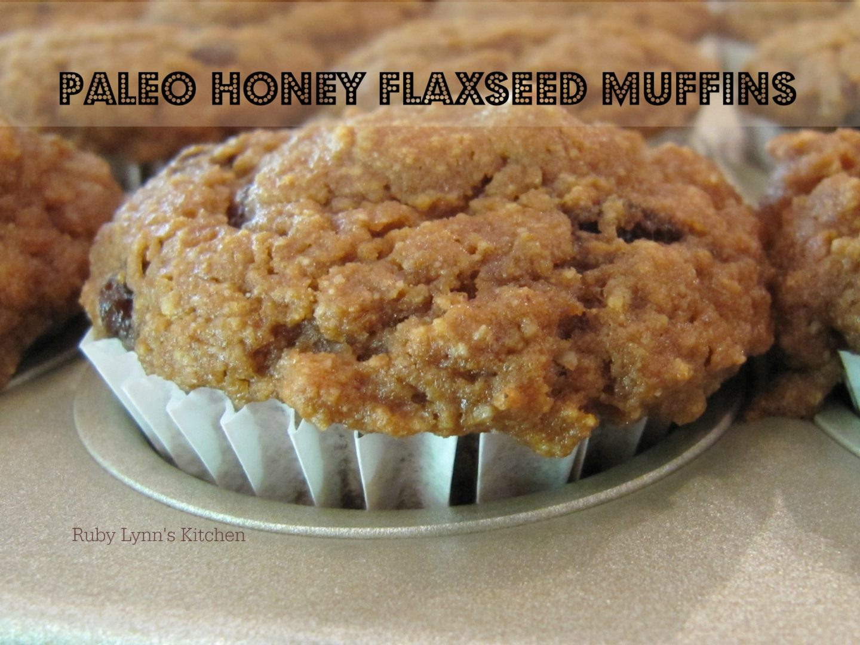 Paleo Honey Flaxseed Muffin Recipe - Ruby Lynn's Kitchen